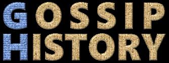 GOSSIP-HISTORY